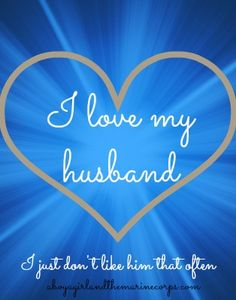 I Love My Husband, I Just Don't Like Him Very Much | A Boy, A Girl, and the Marine Corps #marriage #relationships #love