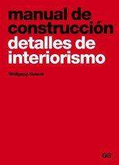Manual de construcción. Detalles de interiorismo by Wolfgang Nutsch