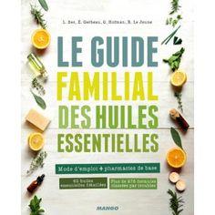 Le guide familial des huiles essentielles