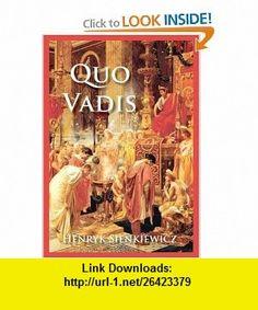 Quo Vadis (9781934169063) Henryk Sienkiewicz , ISBN-10: 1934169064  , ISBN-13: 978-1934169063 ,  , tutorials , pdf , ebook , torrent , downloads , rapidshare , filesonic , hotfile , megaupload , fileserve