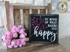 Inspirational wood sign, wall decor, inspirational wall decor, happy, motivational sign, do more of, valentines day, birthday, housewarming