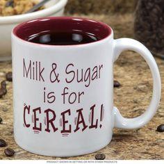 Milk and Sugar for Cereal Ceramic Coffee Mug | Funny Coffee Mugs | RetroPlanet.com http://www.retroplanet.com/PROD/54765