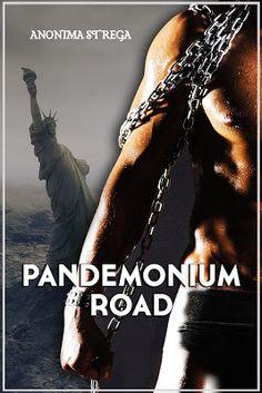 Romance and Fantasy for Cosmopolitan Girls: Segnalazione: Pandemonium Road di Anonima Strega