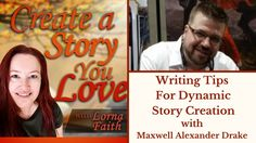 Writing Tips for Dynamic Story Creation with Maxwell Alexander Drake #casylvideointerviews