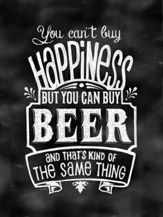 """You can't buy happiness.but you CAN buy beer.and that's kind of the same thing."" Chalkboard style vintage lettering with some modern whimsy. Great accent for the home, the ""man cave,"" the bar, or for restaurants and breweries. Beer Art, Wine Art, Vintage Lettering, Hand Lettering, Arte Bar, Buy Beer, Wine Quotes, Wine Sayings, Chalk Quotes"
