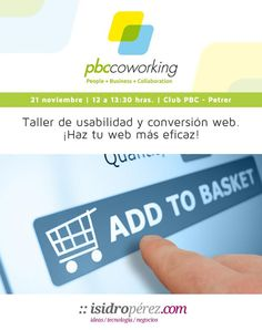 21Nov Taller de Usabilidad y Conversión Web a cargo de Isidro Pérez #ClubPBC #formación