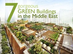 7 Gorgeous Green Buildings in the Middle East   Inhabitat - Sustainable Design Innovation, Eco Architecture, Green Building