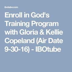 Enroll in God's Training Program with Gloria & Kellie Copeland (Air Date 9-30-16) - IBOtube