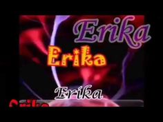 Happy Name Day! Happy Name Day, Happy Names, Erika, Love Quotes, Neon Signs, Youtube, Saint Name Day, Dominatrix, Qoutes Of Love
