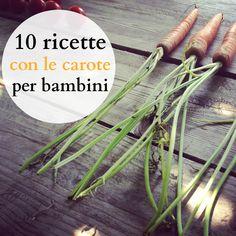10 ricette con le carote per bambini