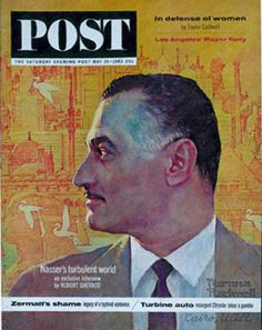 Gamal Abdel Nasser May 25, 1963..President of Egypt from 1956 until his death in 1970.