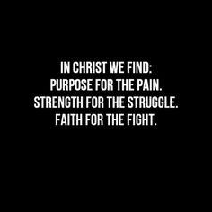 Purpose, Strength, Faith