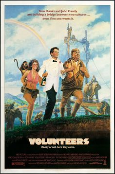 Volunteers (1985) Stars: Tom Hanks, John Candy, Rita Wilson, Tim Thomerson, Gedde Watanabe, George Plimpton, Director: Nicholas Meyer