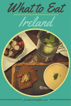 Must eat food from Ireland: stews, soda bread, a full Irish and more!