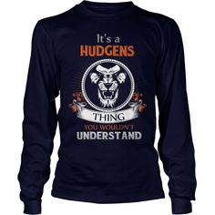 HUDGENS,  HUDGENSYear,  HUDGENSBirthday,  HUDGENSHoodie #gift #ideas #Popular #Everything #Videos #Shop #Animals #pets #Architecture #Art #Cars #motorcycles #Celebrities #DIY #crafts #Design #Education #Entertainment #Food #drink #Gardening #Geek #Hair #beauty #Health #fitness #History #Holidays #events #Home decor #Humor #Illustrations #posters #Kids #parenting #Men #Outdoors #Photography #Products #Quotes #Science #nature #Sports #Tattoos #Technology #Travel #Weddings #Women