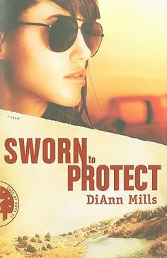 Sworn to Protect (Call of Duty, #2) by DiAnn Mills