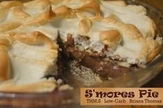 S'mores Pie. This is one of the best THM desserts I've made, hands down. I could write a long description trying to convince y'all to make this, but really? Just look at the picture!!!