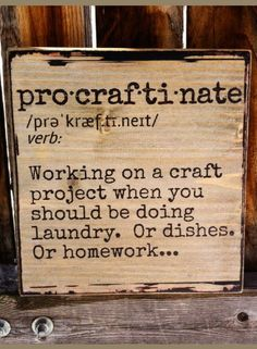 Procraftinate Definition - Wooden Shelf Decor or Wall Hanging Wood sign Home decor Farmhouse sign farmhouse decor rustic sign rustic decor gift idea Rustic Signs, Wooden Signs, Rustic Decor, Farmhouse Decor, Funny Wood Signs, Rustic Art, Ideas Cafe, Craft Projects, Projects To Try