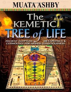 The Kemetic Tree of Life Ancient Egyptian Metaphysics and Cosmology for Higher Consciousness by Muata Ashby, http://www.amazon.com/dp/1884564747/ref=cm_sw_r_pi_dp_uqSdqb14TMA6Z