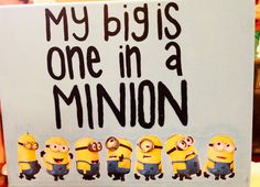 My big is one in a minion