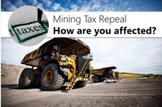 Find out how the Mining tax repeal will affect financially, as an employee and as an employer. #miningtaxrepeal