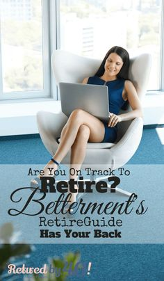 Are You On Track To Retire Betterment RetireGuide's Got Your Back Early Retirement, Retirement Planning, Financial Planning, Ways To Save Money, Money Tips, How To Make Money, Money Hacks, Investing Money, Saving Money
