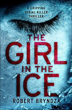 Lilac Diaries: The Girl In The Ice by Robert Bryndza