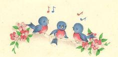 Singing bluebirds.