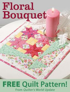 Floral Bouquet Download from Quilter's World newsletter. Click on the photo to access the free pattern. Sign up for this free newsletter here: AnniesEmailUpdates.com.