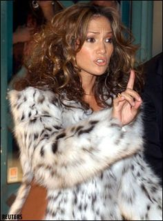 Jennifer Lopez - She calls herself Jenny from the Block. But this fur is not something that someone would be wearing around her block! (This is one of my biggest disappointments as I have always liked her and supported her - she owns a ton of furs!) PO'D!