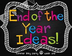 End of the Year Ideas Summer Linky Party- Week 1