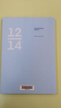 Teses Mestrado Pintura 12-14 : [Faculdade de Belas-Artes, Universidade de Lisboa] = MA painting theses 12-14