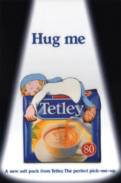 "Tetley Tea print ad ""Hug Me"" depicts Tea Folk character sleeping on top of new soft pack tea package, UK Tetley Tea, British Things, Tea Packaging, Tea Tins, Cuppa Tea, Lipton, Beverages, Drinks, Hug Me"