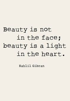 Beauty is not in the face; beauty is a light in the heart. Check out more inspirational quotes by checking out TOMS Who We Are board. beautiful quotes 20 Of Our Favorite Beauty Quotes To Remember Positive Quotes, Motivational Quotes, Inspirational Quotes, Mantra Quotes, Great Quotes, Quotes To Live By, Remember Quotes, Super Quotes, Qoutes On Love
