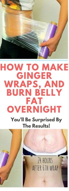 How To Make Ginger Wraps. And Burn Belly Fat Overnight. Need to know....!!