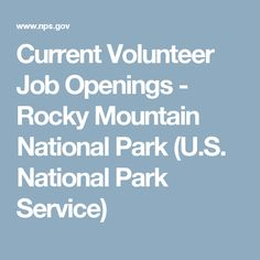 Current Volunteer Job Openings - Rocky Mountain National Park (U.S. National Park Service)