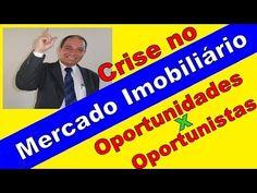 Mercado Imobiliário, a crise, oportunidades versos oportunistas, Palestr...