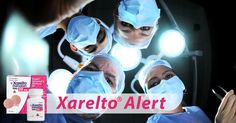 #Xarelto risk - have you been injured? Learn about the serious side effects of Xarelto.
