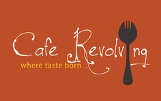 Cafe Revolving Where Taste Born...