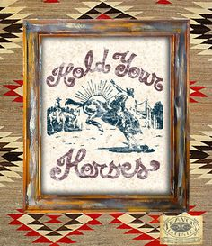 Hold your horses americana art print wall decor home design graphic vintage rustic cowboy western poster sign heritage rugged design