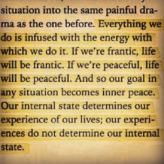 energy....our internal state determines our experiences.