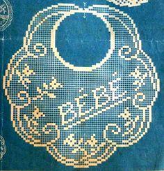 "nella rivista uncinetto. Filet crochet baby bib.  Featured is ""bebe,"" which is Portuguese for ""baby."""