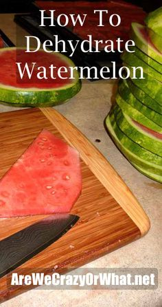 Step by step instructions for dehydrating watermelon. #beselfreliant