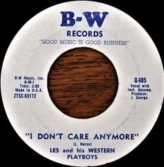 Les and his Western Playboys - B-W Records - 1961 | Side A - I Don't Care Anymore Side B - Why Pretend.  US Country group, Les & His Western Playboys included Frank Haven, Les Haven, Phil Haven, James Haven and Espie Haven. They recorded at B-W and Wel Burn Records of Wooster (Ohio).  Players - Frank Haven : Bass - Les Haven : Rhythm Guitar, Vocals - Phil Haven : Steel Guitar - James Haven : Lead Guitar - Espie Haven : Fiddle, Mandolin.  Pressed in Chicago by Colum