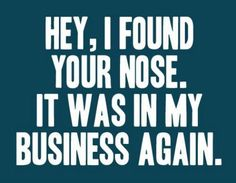 Found your nose