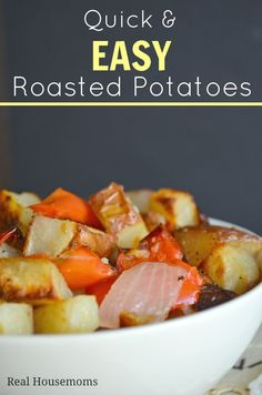 Qick & EASY Roasted Potatoes | Real Housemoms | #potatoes This would be great for Mother's Day