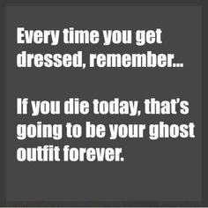 Guess my ghost will be in sweatpants...