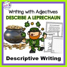 St. Patricks Day Writing: This no-prep, 41 page pack is a sure-fire way to interest students in learning about adjectives & descriptive writing for St. Patrick's Day activities! Demonstrate the importance of using adjectives when writing by sharing a Less-clearly Described Paragraph and asking s...
