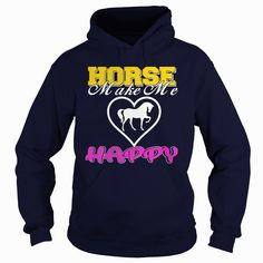 Horse Make Me Happy, Order HERE ==> https://www.sunfrog.com/Pets/109446500-289511984.html?47756 #christmasgifts #xmasgifts #horselovers #horseriding