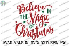 Believe in the Magic of Christmas - SVG, DXF, EPS